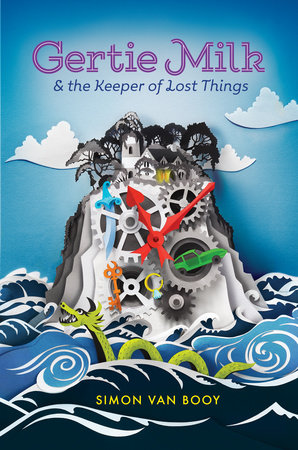 Gertie Milk and the Keeper of Lost Things Book